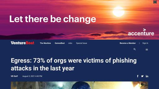Egress: 73% of orgs were victims of phishing attacks in the last year Screenshot